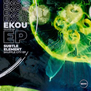Subtle Element - Shuffle City EP - EKOU Recordings / EKOU008