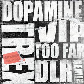 Trex - Too Far (DLR Remix) / Dopamine VIP - Trust Audio / TRUST024