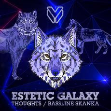 Estetic Galaxy - Thoughts / Bassline Skanka - Major League DnB