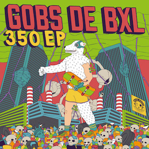 Gobs de BXL - 350 EP - Space Pirate Recordings / YARR006