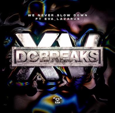 DC Breaks - We Never Slow Down feat. Eva Lazarus - RAM Records / RAMM400