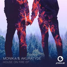 Monika & Akuratyde featuring Oktae and Tali - House On Fire EP - Fokuz Recordings / FOKUZ20104