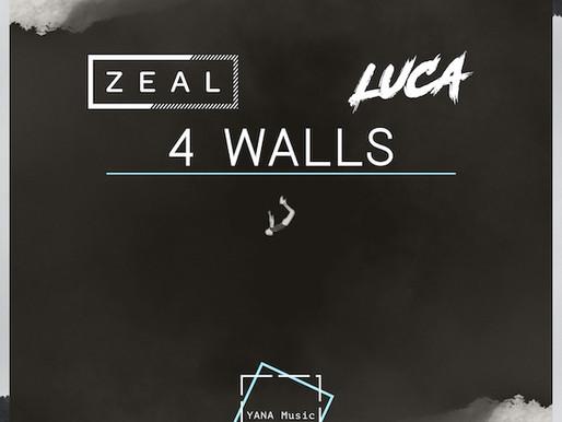 Zeal x LUCA - 4 Walls - YANA Music / YANA017