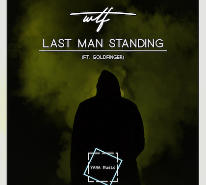 What the French - Last Man Standing (Ft. Goldfinger) - YANA Music / YANA015