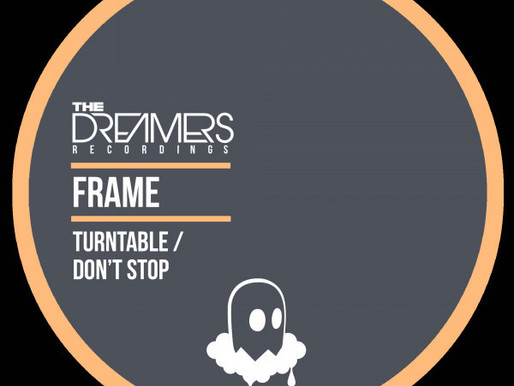 Frame - Turntable / Don't Stop - The Dreamers Recordings / TDR038