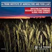 LIAF Prospectus Client: La Trobe Institute of Agriculture and Food (liaf) Design and production of 12-page square brochure highlighting liaf capability and capacity to potential industry partnerships.