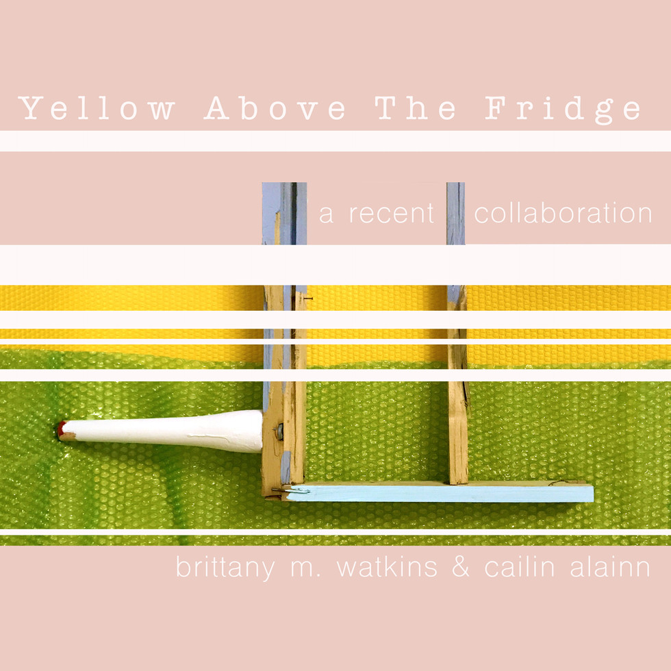 """""""Yellow Above the Fridge"""" Collaborative Show with Brittany M. Watkins, Mixed Media, 2017."""