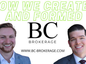 How did we create and form BC Brokerage?