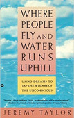 Where People Fly and Water Runs Uphill, by Jeremy Taylor