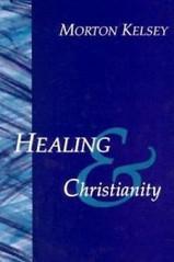 Healing and Christianity-MortonKelsey.jp