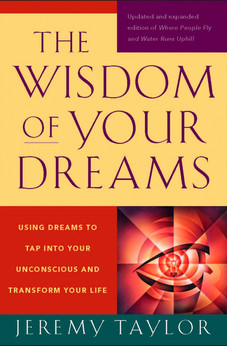 The Wisdom of Your Dreams, by Jeremy Taylor
