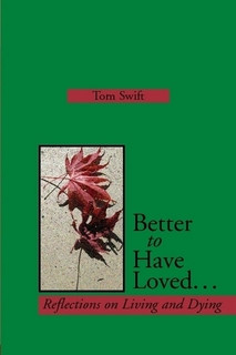 Better to have Loved, by Tom Swift