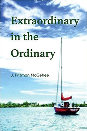 Extraordinary in the Ordinary, by Pittman McGehee