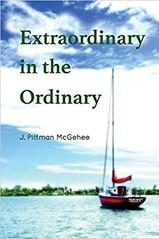 Extraordinary in the Ordinary, by Pittman McGehee