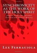 Synchronicity as the Work of the Holy Spirit, by Lex Ferrauiola
