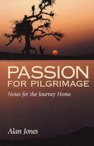 Passions For Pilgrimage, by Alan Jones