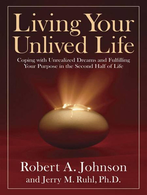 Living your Unlived Life, by Robert Johnson