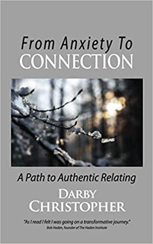 From Anxiety To Connection: A Path To Authentic Relating