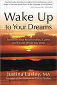 Wake Up to Your Dreams, by Justina Lesley