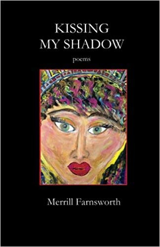 Kissing My Shadow, by Merrill Farnsworth