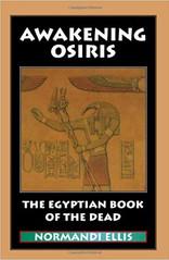 Awakening Ofiris The Egyptian Book of th