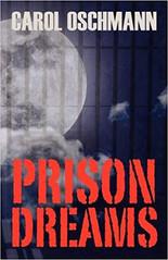 Prison Dreams- Carol Oschmann.jpg