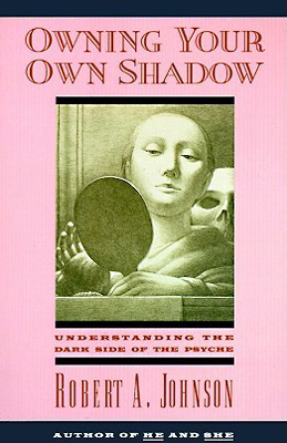 Owning Your Own Shadow, by Robert Johnson