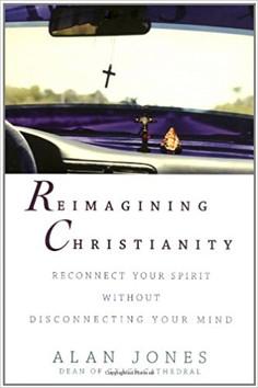 Reimagining Christianity, by Alan Jones