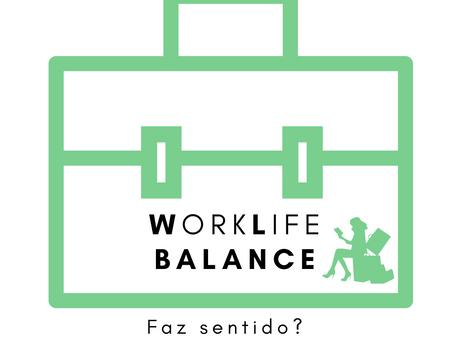 Worklife Balance!?