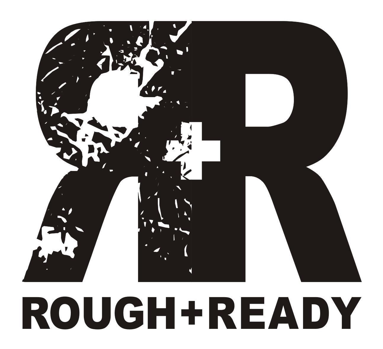 Rough + Ready.jpg
