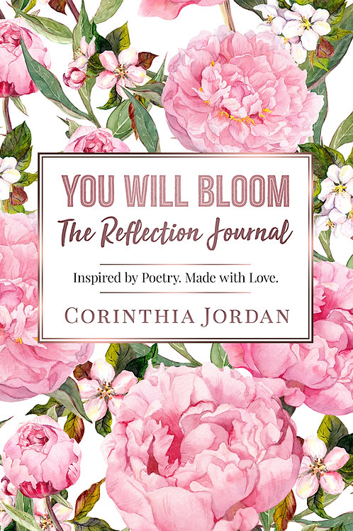 You Will Bloom | The Reflection Journal