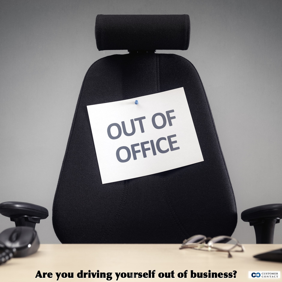 Are you driving yourself out of business?