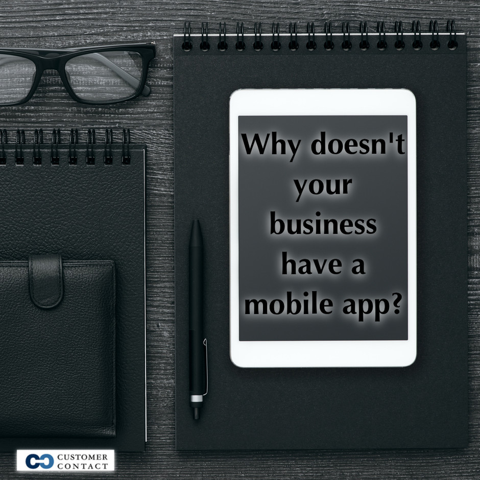 Why doesn't your business have a mobile app?