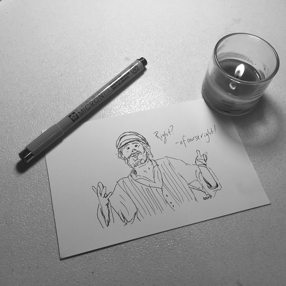 """Sketch of Tevya and quote of """"Right, of course right!"""" with a Pigma Micron Pen and a Candle"""