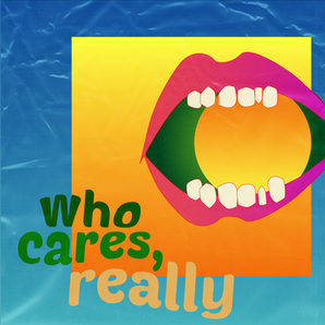 Who Cares, Really