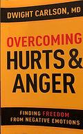 Overcoming Hurts & Anger