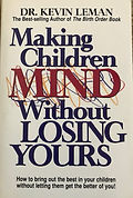 Making Children MIND Without Losing Your