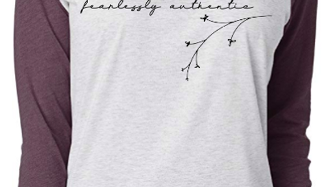 """""""Be Fearlessly Authentic"""" Raglan Tee"""