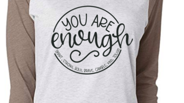 """""""You Are Enough"""" Raglan Tee"""
