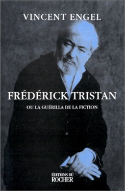 Frédérick Tristan, ou la guérilla de la