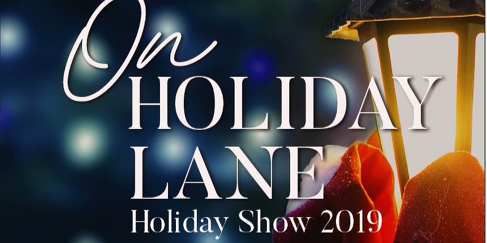 Holiday Show 2019: On Holiday Lane