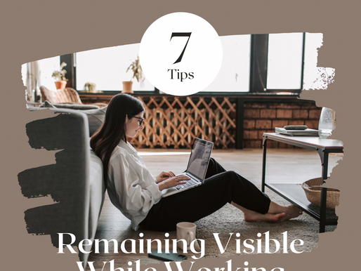 Remaining Visible While Working Remotely