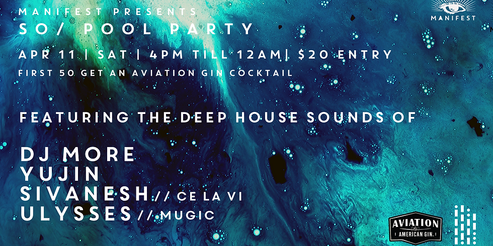 SO/ Pool Party feat Ulysees, Sivanesh, Yujin and DJ More