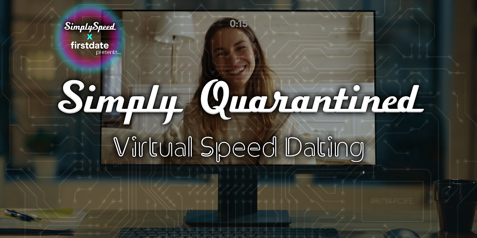 Simply Quarantined- Virtual Speed Dating | Ages 26-34