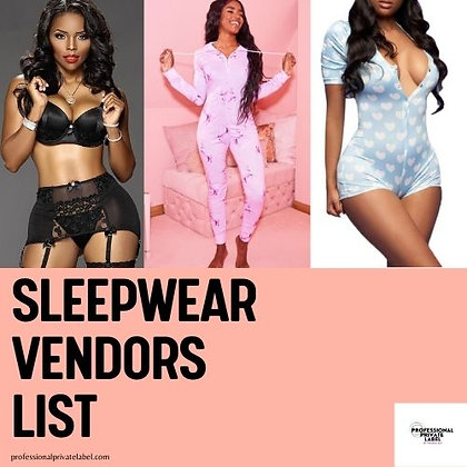 Sleep-Wear Vendor List (Instantly Emailed)