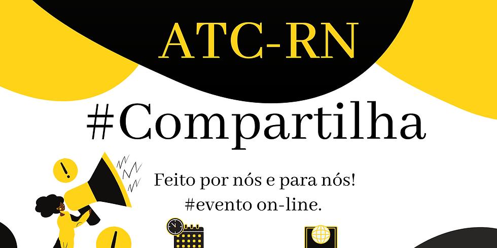 I° ATC-RN - #Compartilha (Dia 21 de Julho)