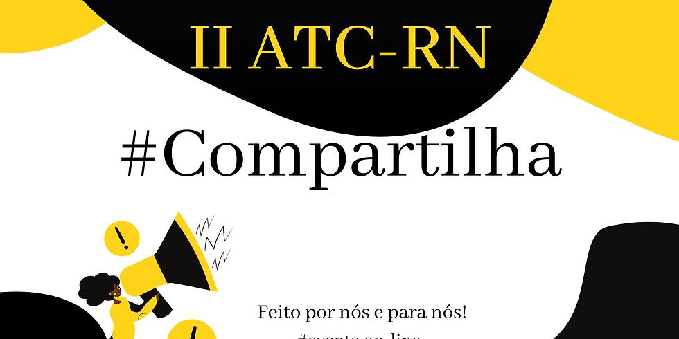 II° ATC #COMPARTILHA