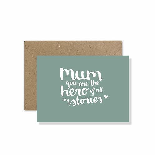mum you are the hero...