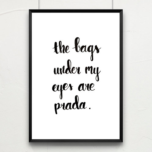 the bags under my eyes...