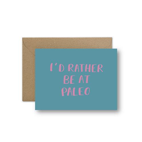i'd rather be at paleo